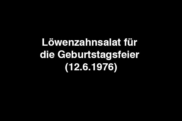 Löwenzahnsalat für die Geburtstagsfeier (12.6.1976)