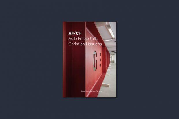 "Adib Fricke trifft Christian Hasucha – Katalogtitel ""AF/CH"", 2017, Kunstverein Tiergarten, Berlin"